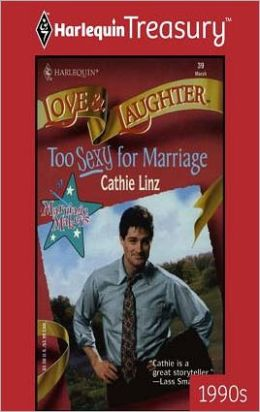 Too Sexy for Marriage (Marriage Makers Series)