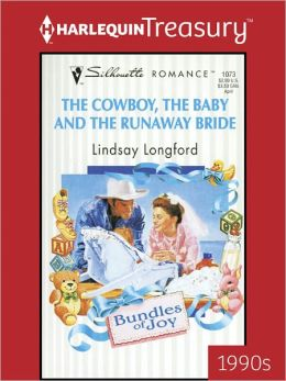 The Cowboy, the Baby and the Runaway Bride