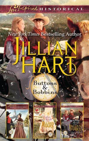 Jillian Hart Buttons and Bobbins Box Set: Gingham BrideCalico BrideSnowflake Bride