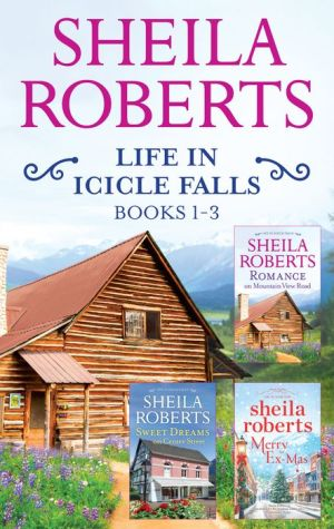 Sheila Roberts Life in Icicle Falls Series Books 1-3: Romance on Mountain View RoadSweet Dreams on Center StreetMerry Ex-Mas