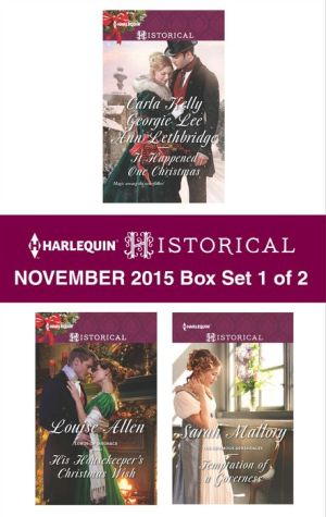 Harlequin Historical November 2015 - Box Set 1 of 2: Christmas Eve ProposalThe Viscount's Christmas WishWallflower, Widow...Wife!His Housekeeper's Christmas WishTemptation of a Governess