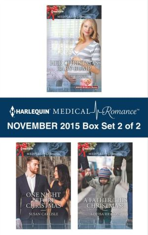 Harlequin Medical Romance November 2015 - Box Set 2 of 2: Her Christmas Baby BumpOne Night Before ChristmasA Father This Christmas?