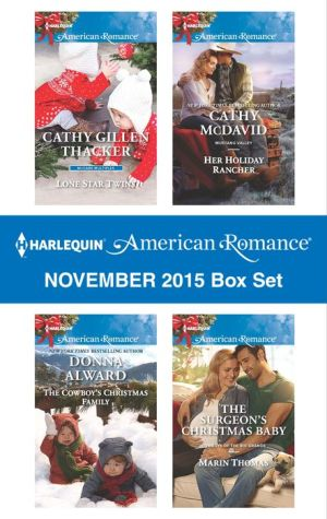 Harlequin American Romance November 2015 Box Set: Lone Star Twins\The Cowboy's Christmas Family\Her Holiday Rancher\The Surgeon's Christmas Baby