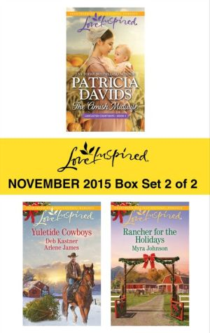 Love Inspired November 2015 - Box Set 2 of 2: The Amish MidwifeYuletide CowboysRancher for the Holidays