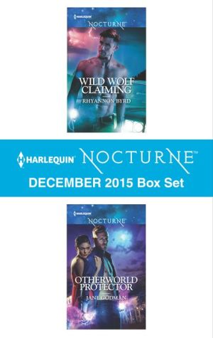 Harlequin Nocturne December 2015 - Box Set: Wild Wolf Claiming\Otherworld Protector