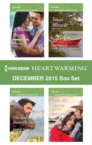 Harlequin Heartwarming December 2015 Box Set: A Memory AwayThe Bad Boy of Butterfly HarborTexas MiracleInto the Storm