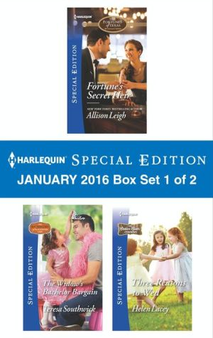 Harlequin Special Edition January 2016 - Box Set 1 of 2: Fortune's Secret Heir\The Widow's Bachelor Bargain\Three Reasons to Wed