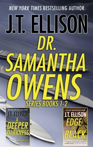 J.T. Ellison Dr. Samantha Owens Series Books 1-2: A Deeper DarknessEdge of Black
