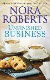 Book Cover Image. Title: Unfinished Business, Author: Nora Roberts