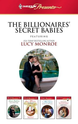 Harlequin Presents The Billionaires Secret Babies: Pregnancy of PassionSecrets of the OasisThe Desert King's Pregnant BrideOne-Night Baby