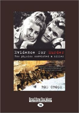 Evidence for Murder: How Physics Convicted a Killer (Large Print 16pt)
