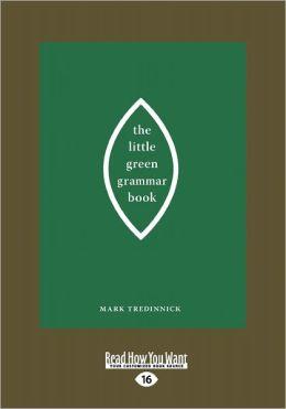 The Little Green Grammar Book (Large Print 16pt)