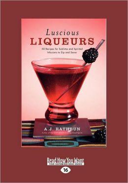 Luscious Liqueurs (Large Print 16pt)