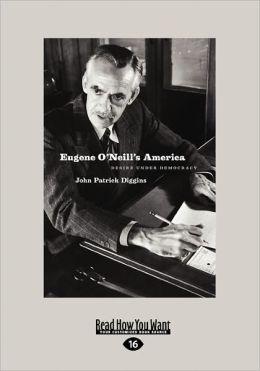 Eugene O'Neill's America