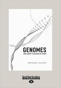 Genomes And What To Make Of Them (Large Print 16pt)