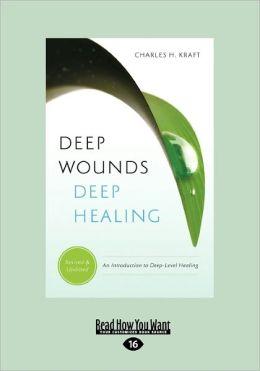 Deep Wounds Deep Healing (Large Print 16pt)