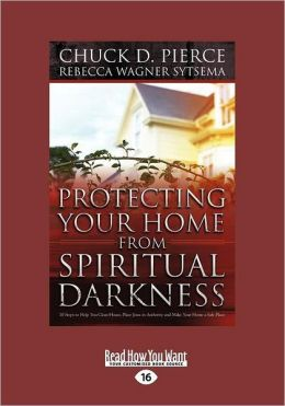 Protecting Your Home From Spiritual Darkness (Large Print 16pt)