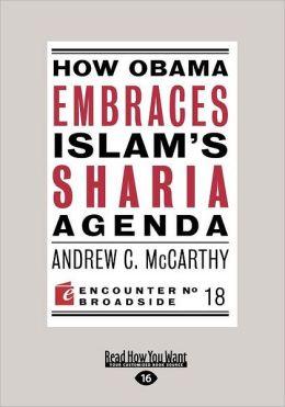 How Obama Embraces Islam's Sharia Agenda (Large Print 16pt)