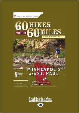 60 Hikes within 60 Miles: Minneapolis and St. Paul Including Hikes in and around the Twin Cities (Large Print 16pt)