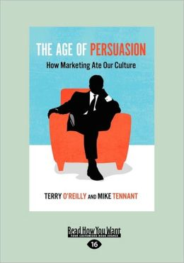 The Age Of Persuasion (Large Print 16pt)