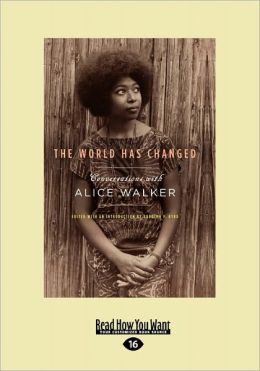 The World Has Changed: Conversations with Alice Walker (Large Print 16pt)