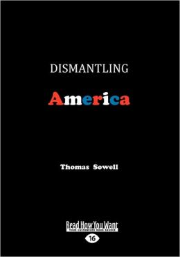 Dismantling America and Other Controversial Essays (Large Print 16pt)
