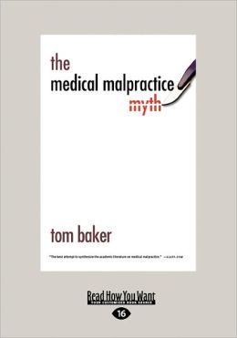 The Medical Malpractice Myth (Large Print 16pt)