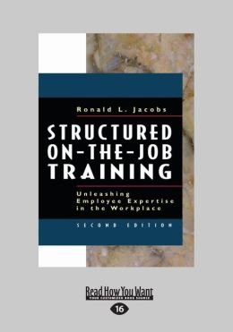 Structured on-the-Job Training: Unleashing Employee Expertise in the Workplace