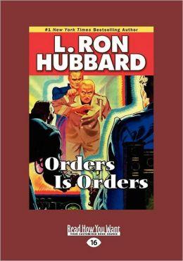 Orders Is Orders (Large Print 16pt)