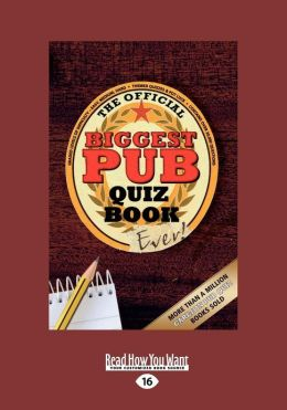 The Biggest Pub Quiz Book Ever! 1 (Large Print 16pt)