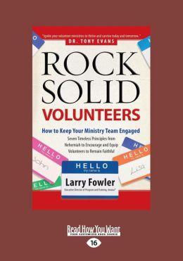Rock Solid Volunteers (Large Print 16pt)