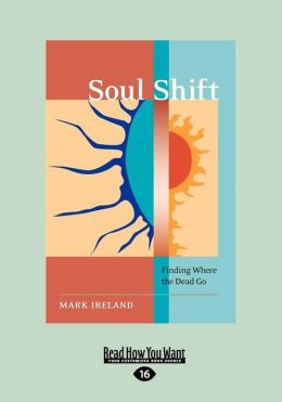 Soul Shift: Finding Where the Dead Go