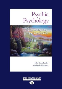 Psychic Psychology: Energy Skills for Life and Relationships (Large Print 16pt)