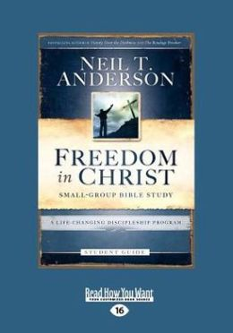 Freedom in Christ: A Life-Changing Discipleship Program (Large Print 16pt)