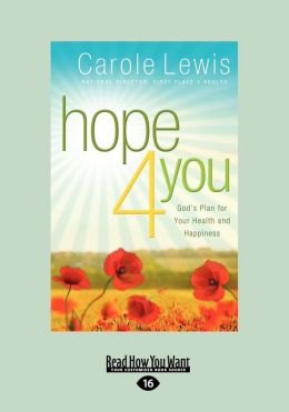 Hope 4 You: God's Plan for Your Health and Happiness (Large Print 16pt)
