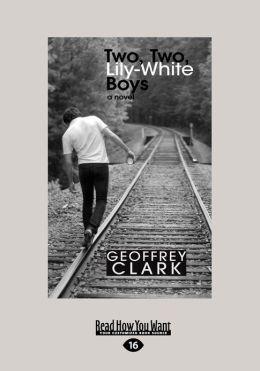 Two, Two, Lily-White Boys: A Novel (Large Print 16pt)