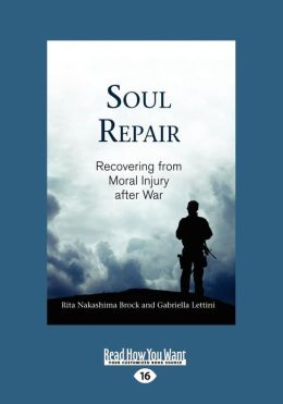 Soul Repair: Recovering from Moral Injury After War (Large Print 16pt)