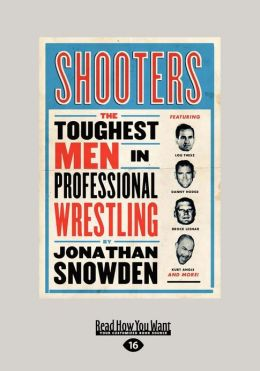 Shooters: The Toughest Men in Professional Wrestling (Large Print 16pt)