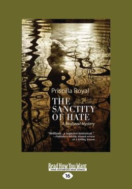 The Sanctity of Hate: A Medieval Mystery (Large Print 16pt)