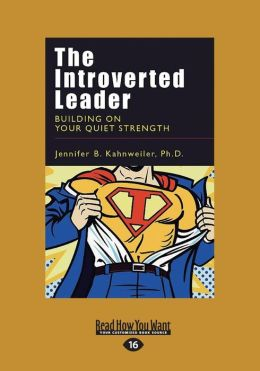 The Introverted Leader: Building on Your Quiet Strength (Large Print 16pt)