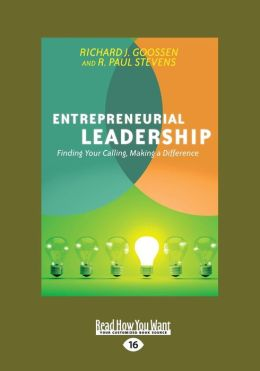 Entrepreneurial Leadership: Finding Your Calling, Making a Difference (Large Print 16pt)
