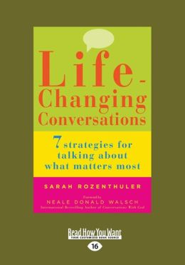 Life-Changing Conversations: 7 Strategies for Talking about What Matters Most (Large Print 16pt)