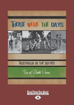Those Were the Days: Australia in the Sixties (Large Print 16pt)