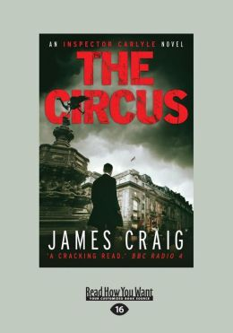 The Circus (Inspector Carlyle Series #4)