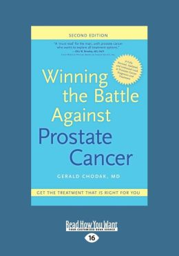 Winning the Battle Against Prostate Cancer: Get the Treatment That Is Right for You (Large Print 16pt)