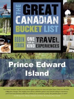 The Great Canadian Bucket List -- Prince Edward Island