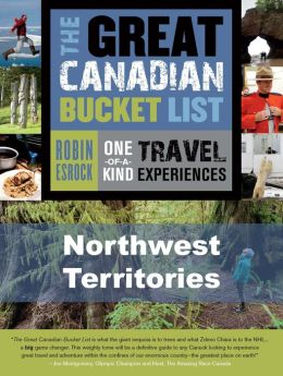 The Great Canadian Bucket List -- Northwest Territories