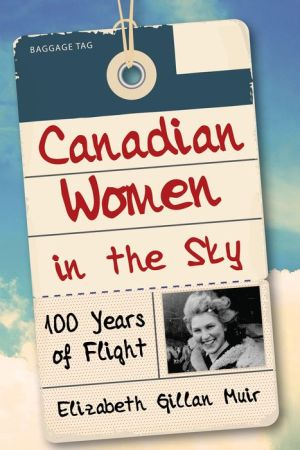 Canadian Women in the Sky: 100 Years of Flight