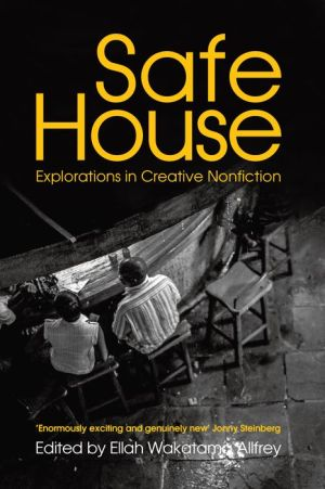 Safe House: An Anthology of Creative Non-Fiction from Africa