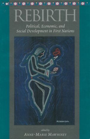 Rebirth: Political, Economic and Social Development in First Nations